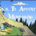 Is Your Mentor Calling You To Adventure Time?