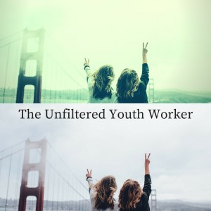 The Unfiltered Youth Workr