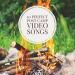 10 Perfect Songs For That Post Camp Video