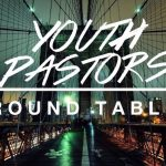 Youth Pastor Round Table: The Power of Planning