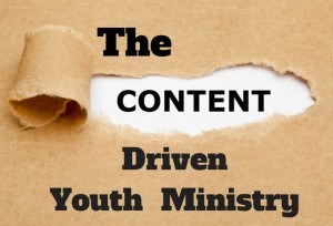 Content Driven Youth Ministry
