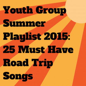 Youth Group Summer Playlist 2015_ 25