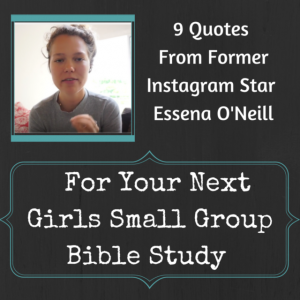 9 Quotes For Your Next Girls Snall Group Bibe Study