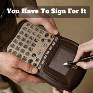 You Have To Sign For it